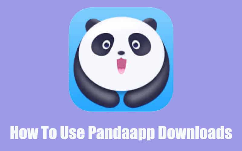 How To Use Pandaapp Downloads